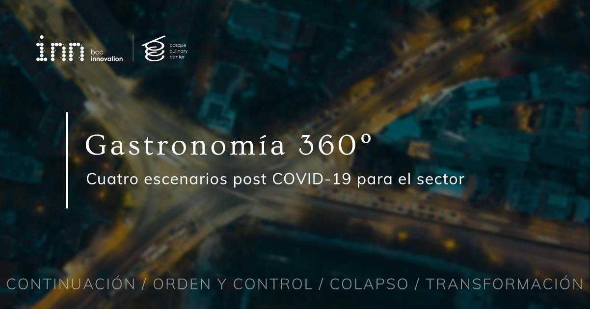 Gastronomía 360º: Cuatro escenarios post COVID-19 para el sector